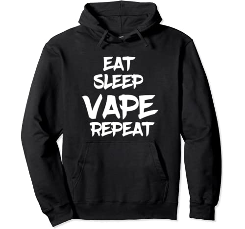 Eat Sleep Vape Repeat Vaping Pullover Hoodie