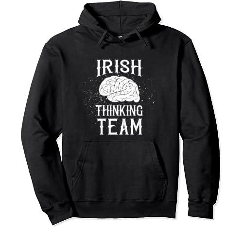 Irish Thinking Team Cool St. Patrick's Day Pullover Hoodie