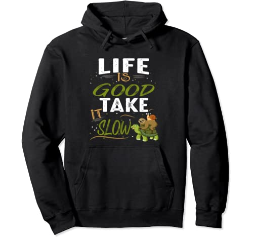 Life Is Good Take It Slow Sloth Turtle Snail Pullover Hoodie