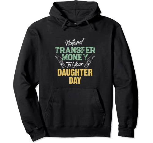 National Transfer Money To Your Daughter Funny Elderly Day Pullover Hoodie