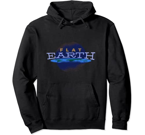 The Earth Is Flat   Earth Facts Evidence Pullover Hoodie