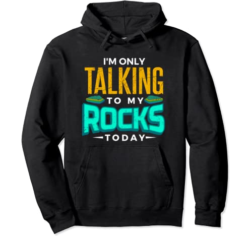 Geology Rock Mineral Collector Gift Earth Science Pun Humor Pullover Hoodie