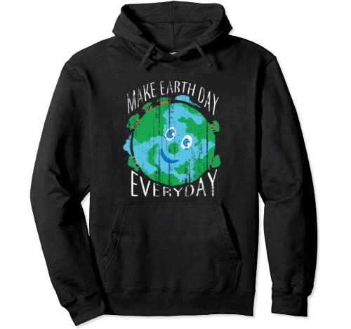 Make Earth Day Every Day   Cool Save The Planet Gift Pullover Hoodie