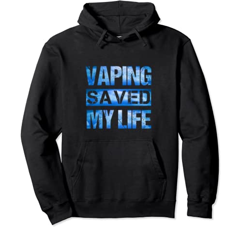 Vaping Saved My Life We Vape We Vote Blue Clouds Vaper Pullover Hoodie