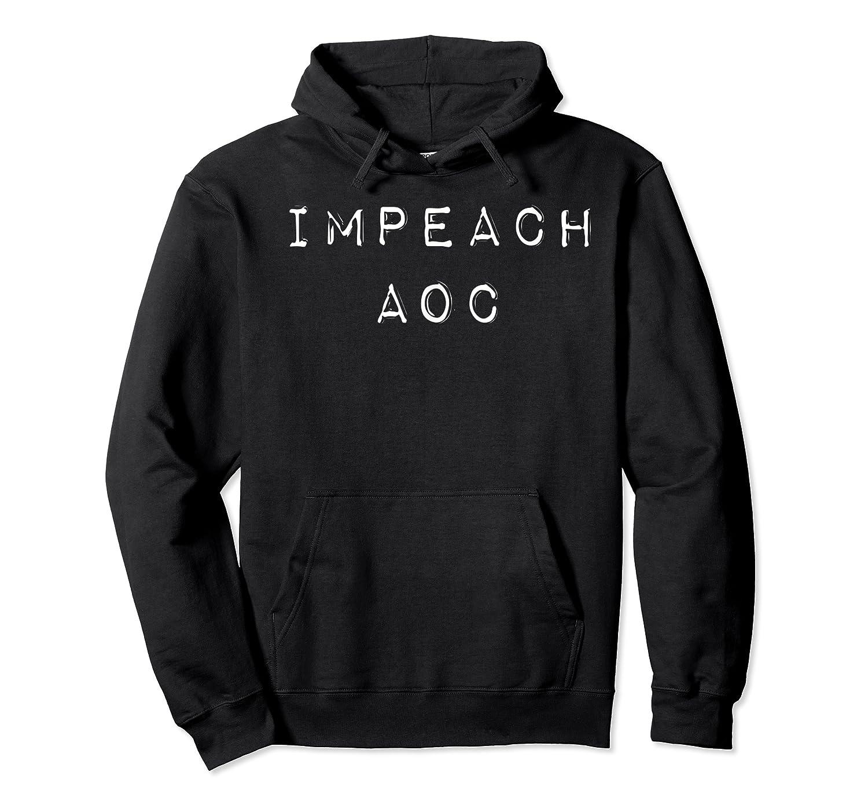 Impeach Alexandria Ocasio Cortez Aoc T Shirt Unisex Pullover Hoodie
