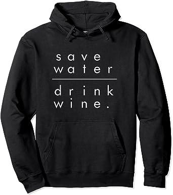Save Water Drink Wine Sweatshirt Wine Gift Wine Lover Sweatshirt Men S M L XL 2x Funny Sweatshirt Drinking Sweatshirt Crewneck