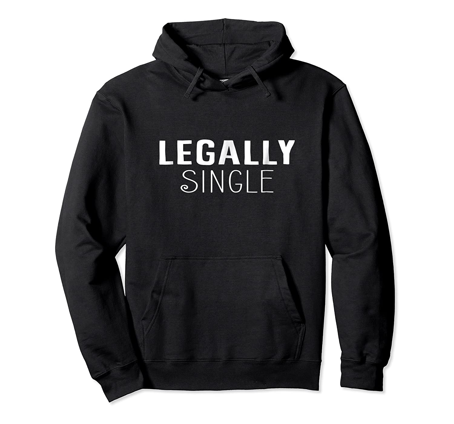 Funny Divorce Gift Legally Single Relationship T Shirt Unisex Pullover Hoodie