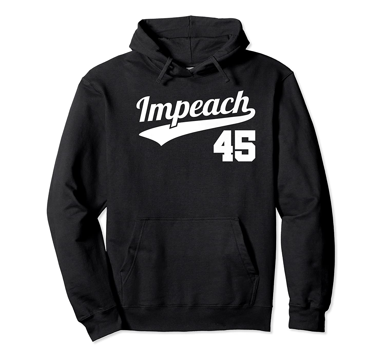 Impeach Donald Trump 45 Baseball Logo T Shirt Unisex Pullover Hoodie
