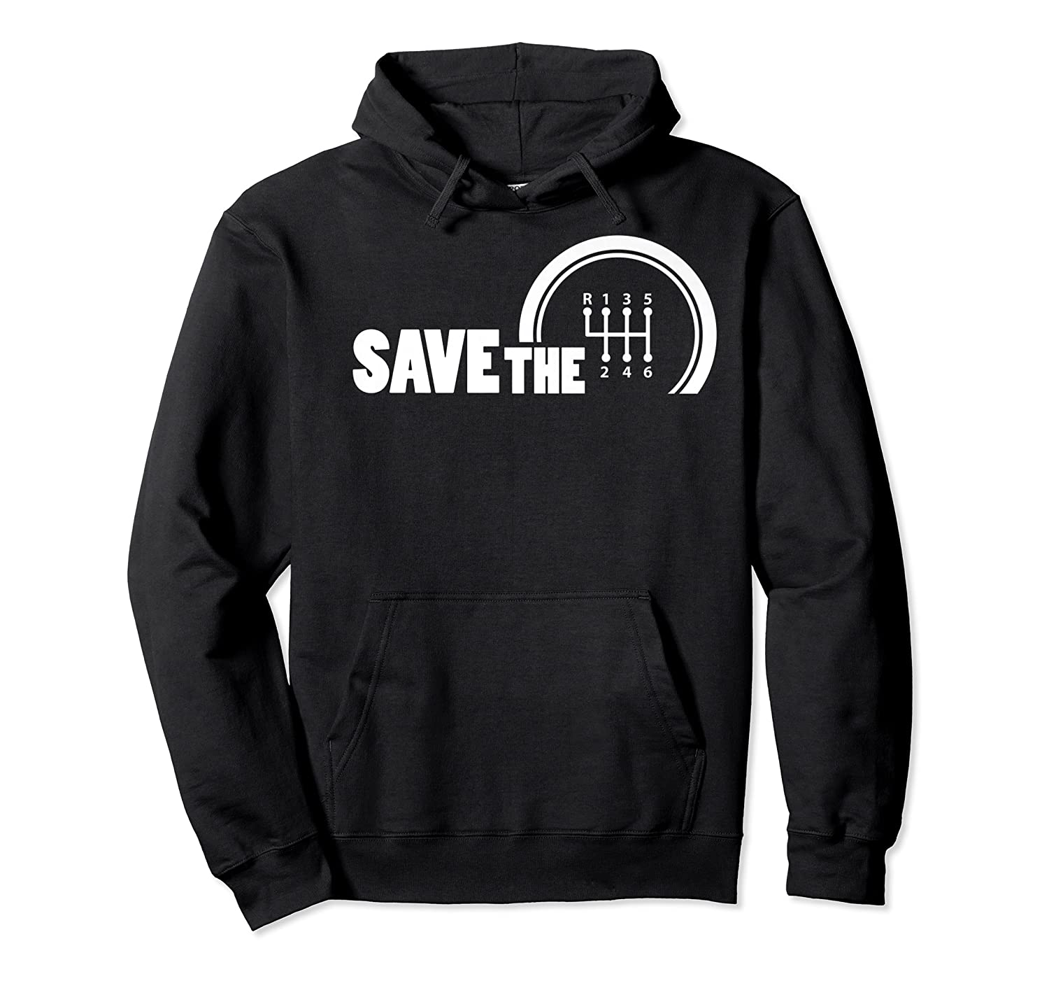 Save The Stick Manual Transmission Three Pedals Gift Shirts Unisex Pullover Hoodie