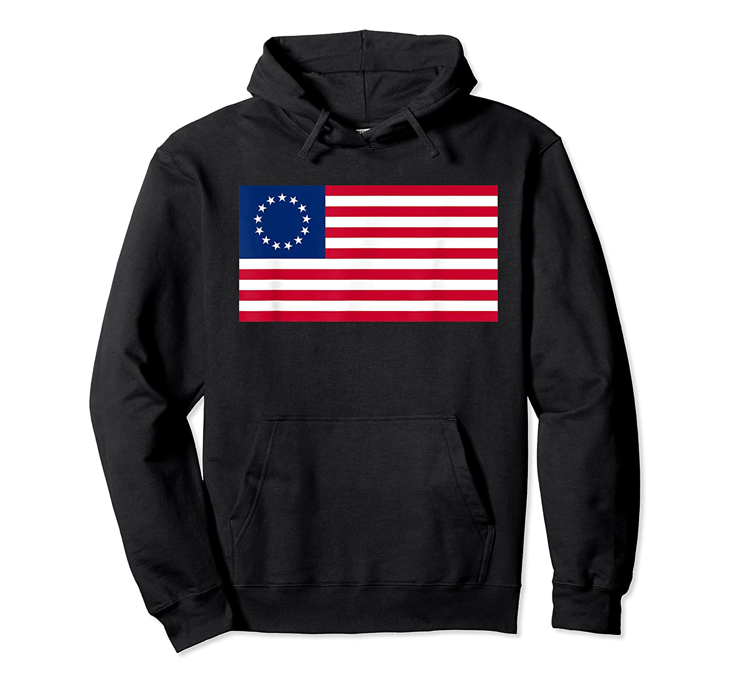 Usa American Flag 13 Stars Betsy Ross Patriotic 4th Of July T Shirt Unisex Pullover Hoodie
