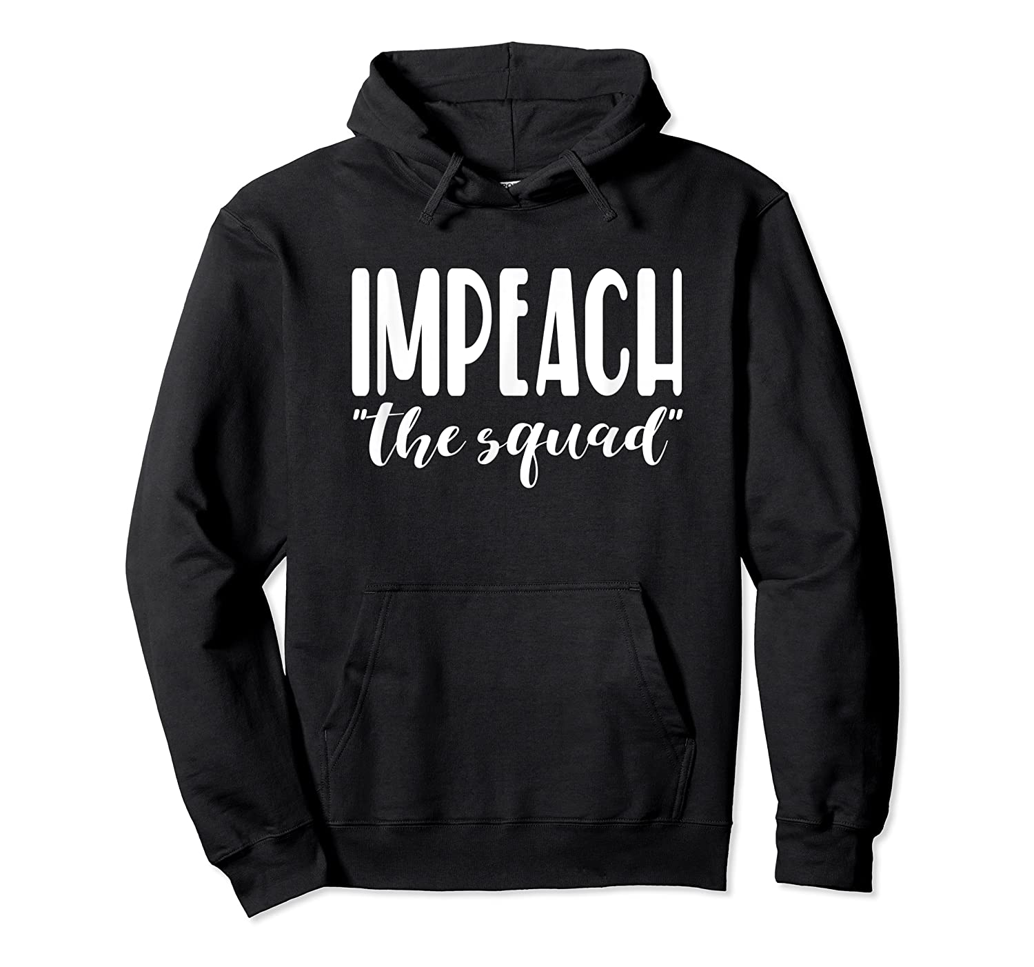 Anti Liberal Impeach The Squad Quote T Shirt Unisex Pullover Hoodie