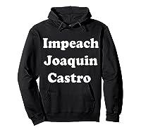 Impeach Joaquin Castro T Shirt Hoodie Black