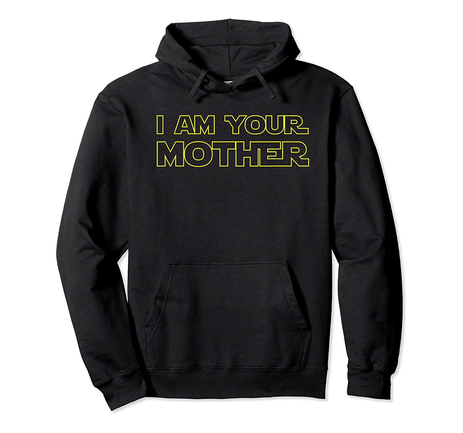 I Am Your Mother T Shirt Mother S Day Gift For Star Mom Unisex Pullover Hoodie