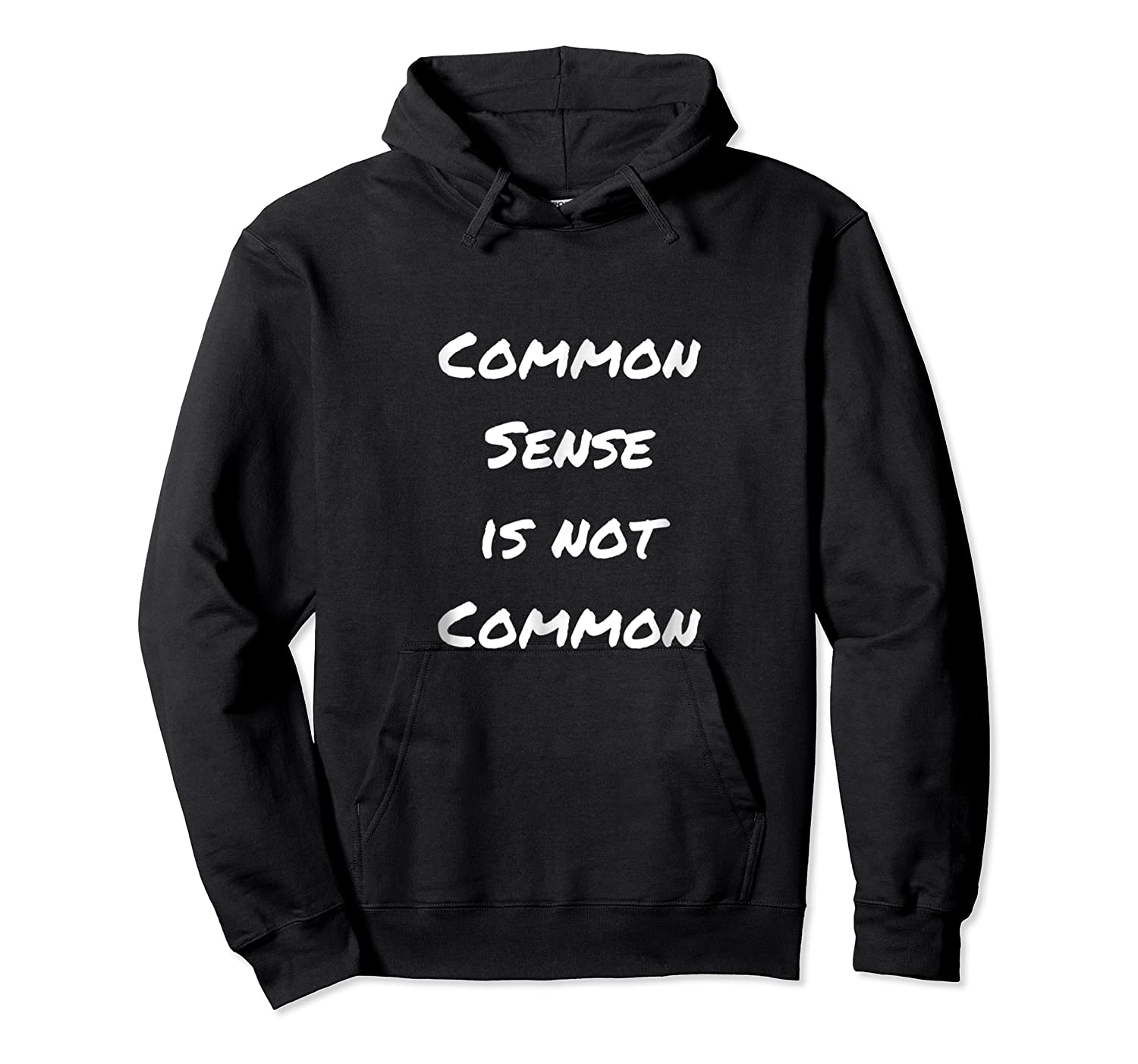 Common Sense Is Not Common Shirts Unisex Pullover Hoodie