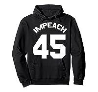 Anti Trump Gift Impeach 45 Premium T Shirt Hoodie Black
