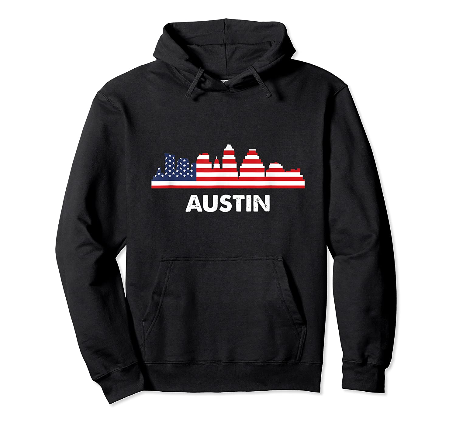 Austin City American Flag Shirt 4th Of July Shirts Unisex Pullover Hoodie