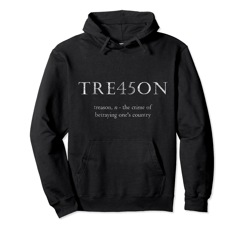 Anti Trump Treason Tre45on Distressed Impeach T Shirt Unisex Pullover Hoodie