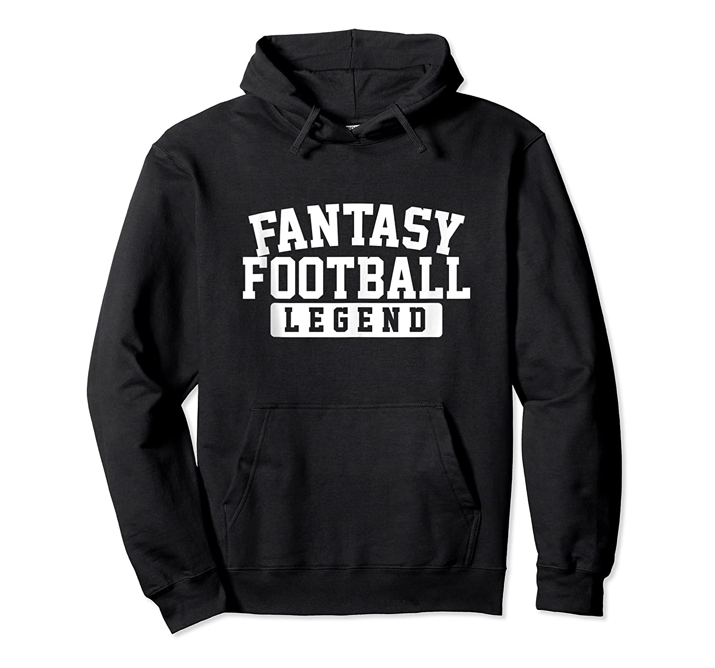Fantasy Football Legend Funny Fantasy Football Champ Shirts Unisex Pullover Hoodie