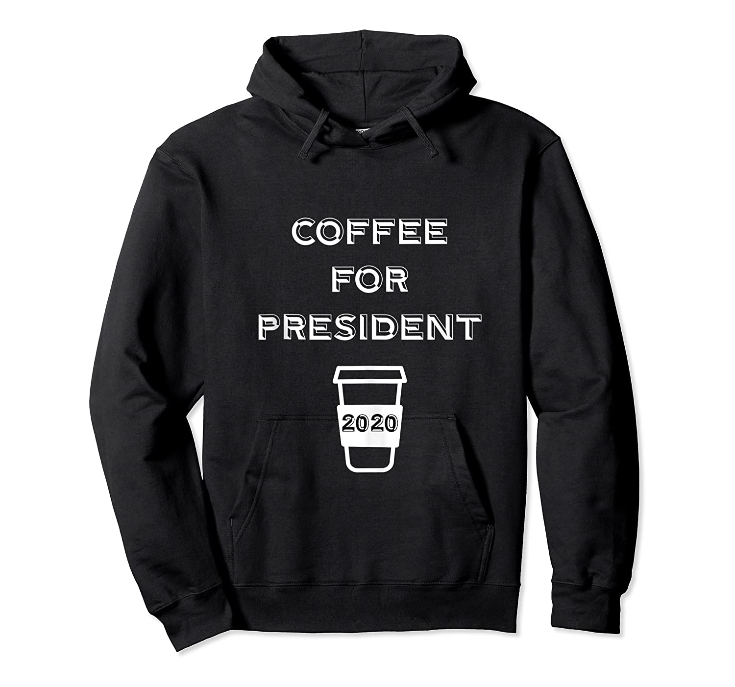 Coffee For President 2020 Funny Presidential Election Day Tank Top Shirts Unisex Pullover Hoodie