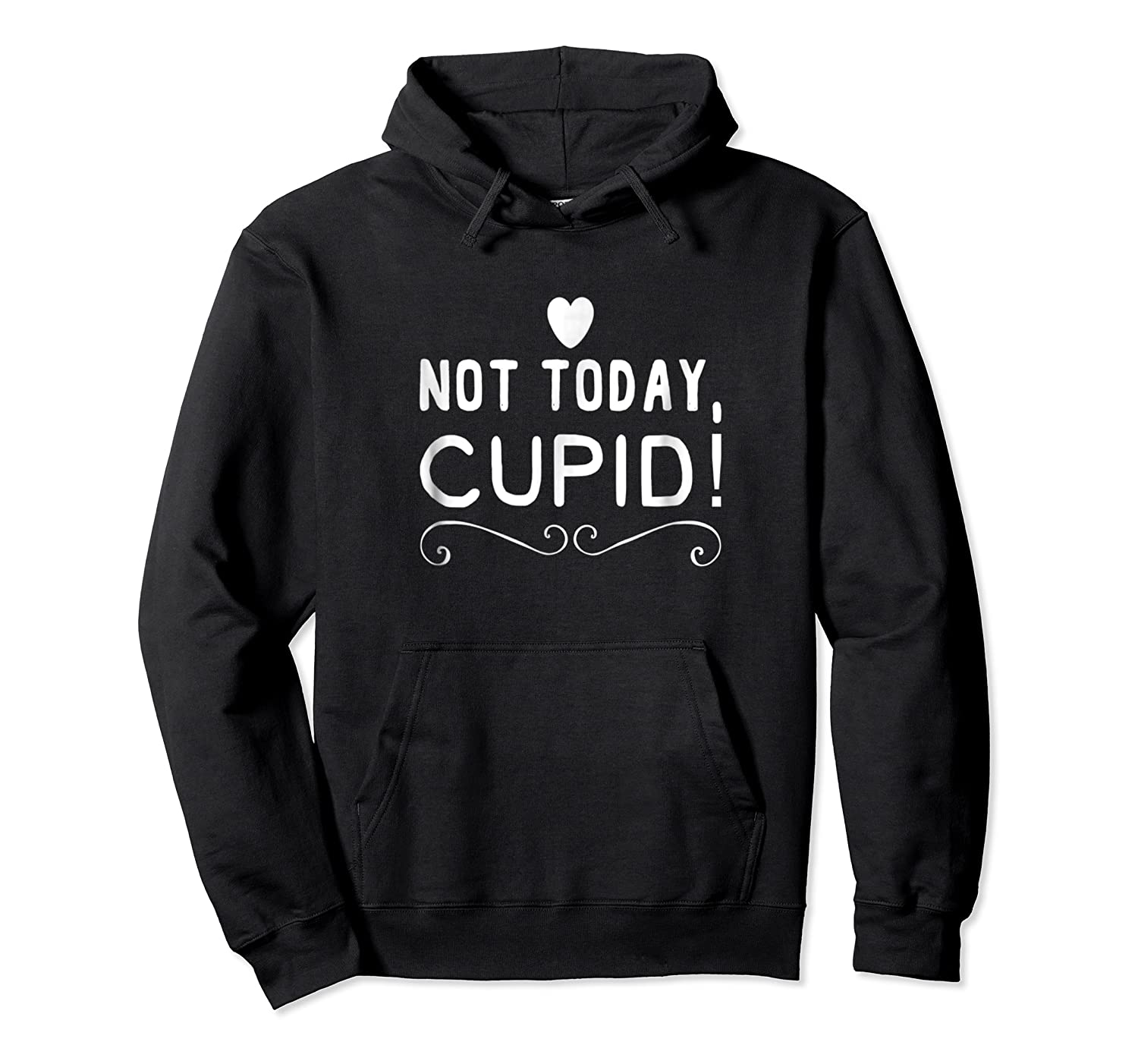 Not Today Cupid Funny Anti Love Tshirt Divorce Single Gift Unisex Pullover Hoodie