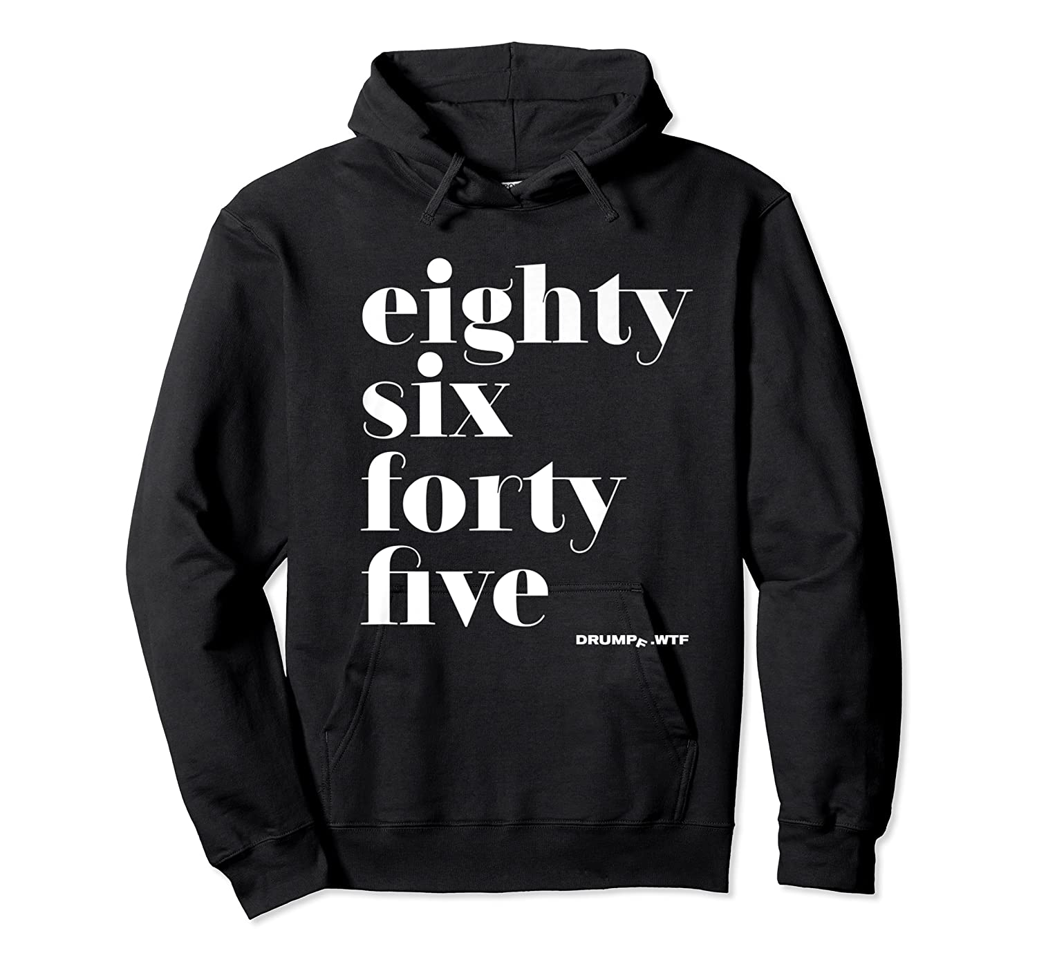 Anti Trump Eighty Six Forty Five 8645 Impeach T Shirt Unisex Pullover Hoodie