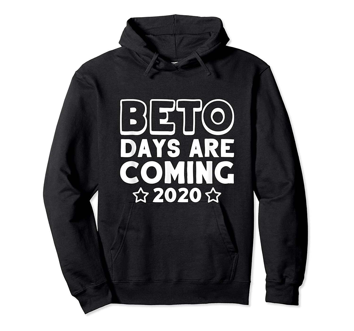 Beto Days Are Coming T Shirt Presidential Election 2020 Tee Unisex Pullover Hoodie