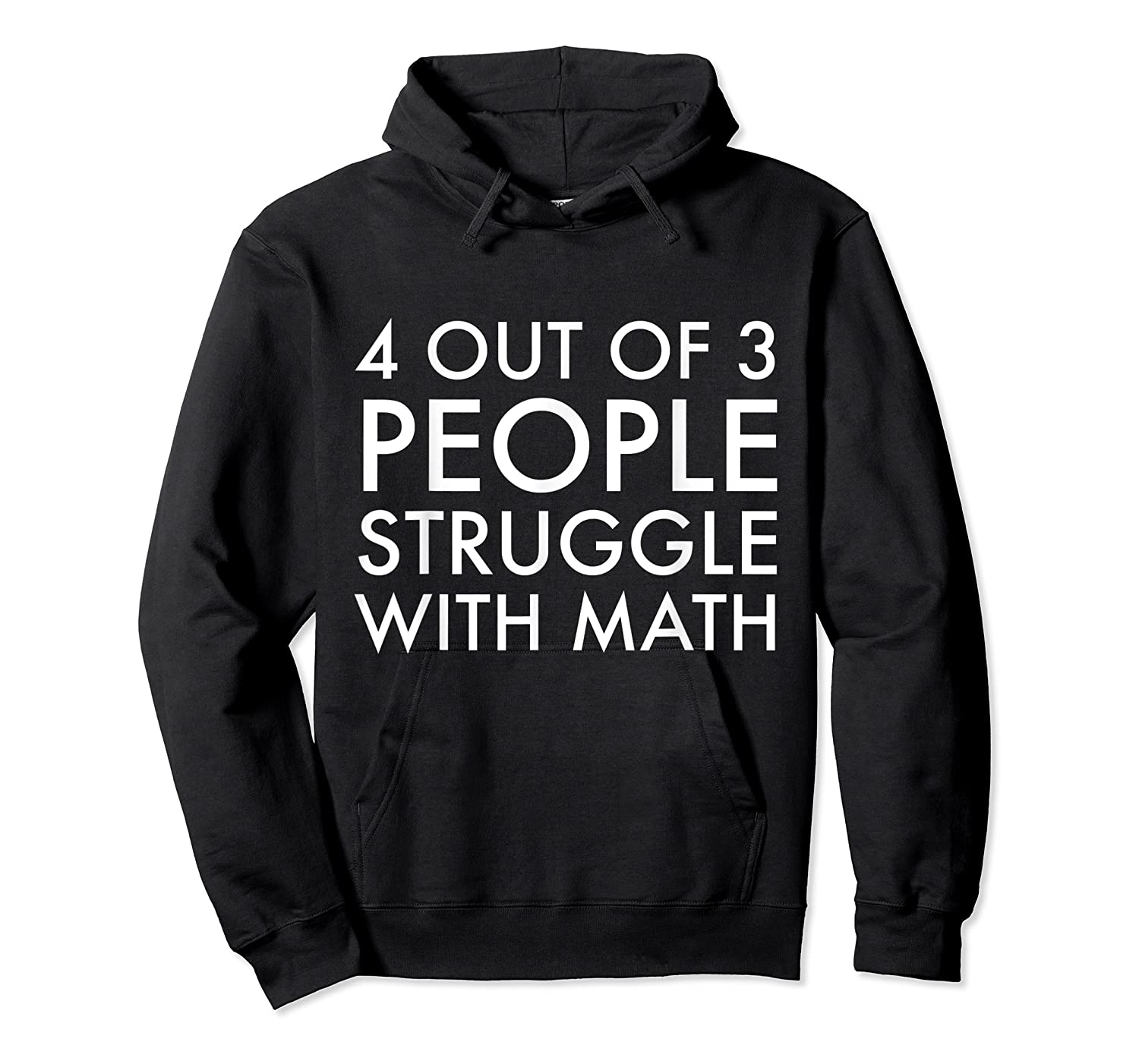 4 Out Of 3 People Struggle With Math T-shirt Geek Nerd Tee Unisex Pullover Hoodie