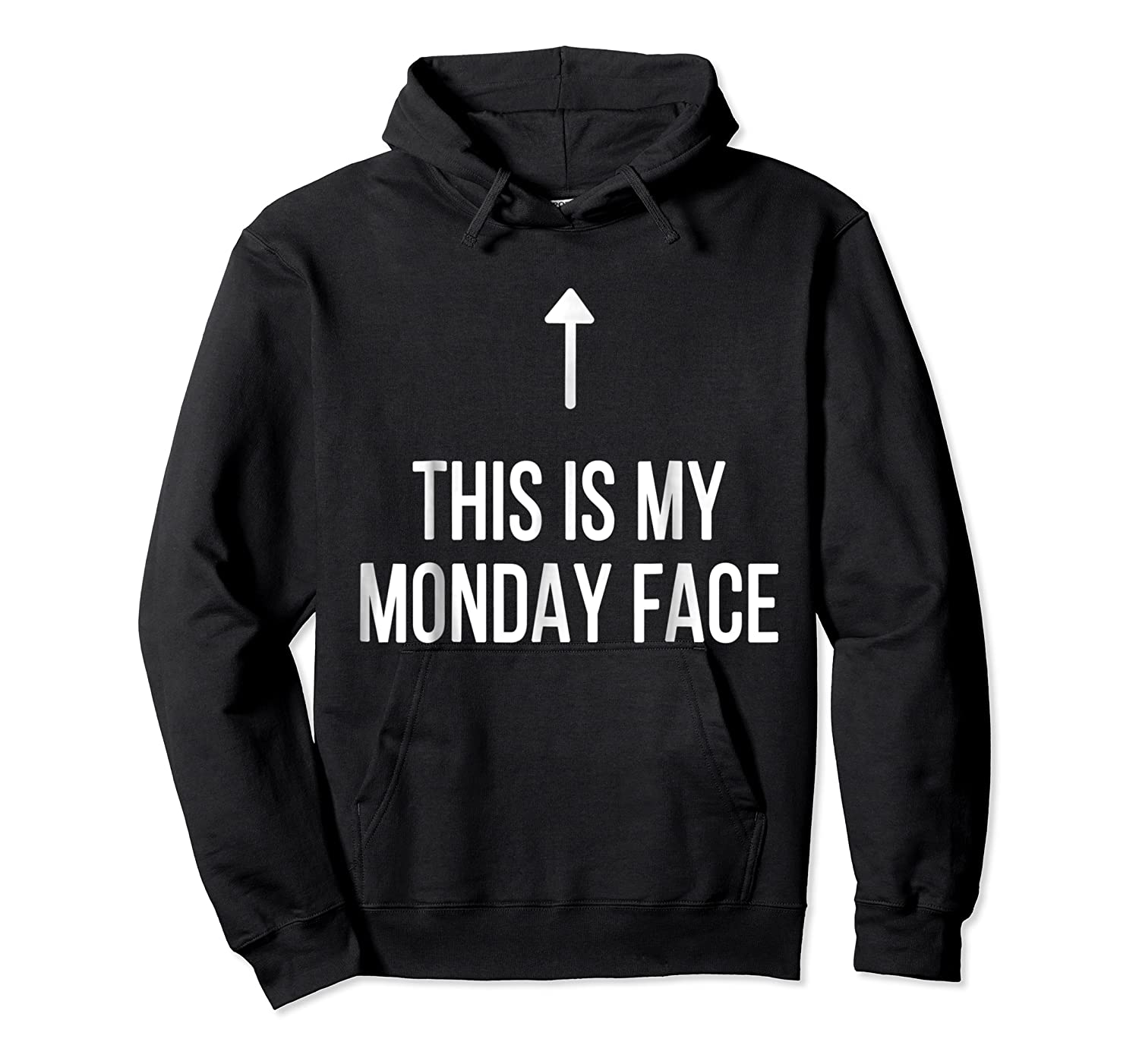 This Is My Monday Face - Funny Monday Shirt Unisex Pullover Hoodie