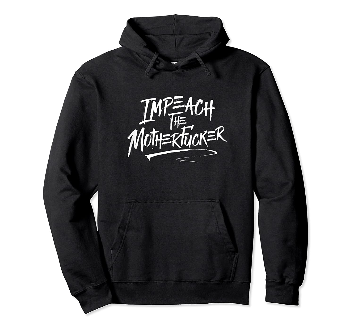Impeach The Motherfucker Anti Trump Political Protest T Shirt Unisex Pullover Hoodie