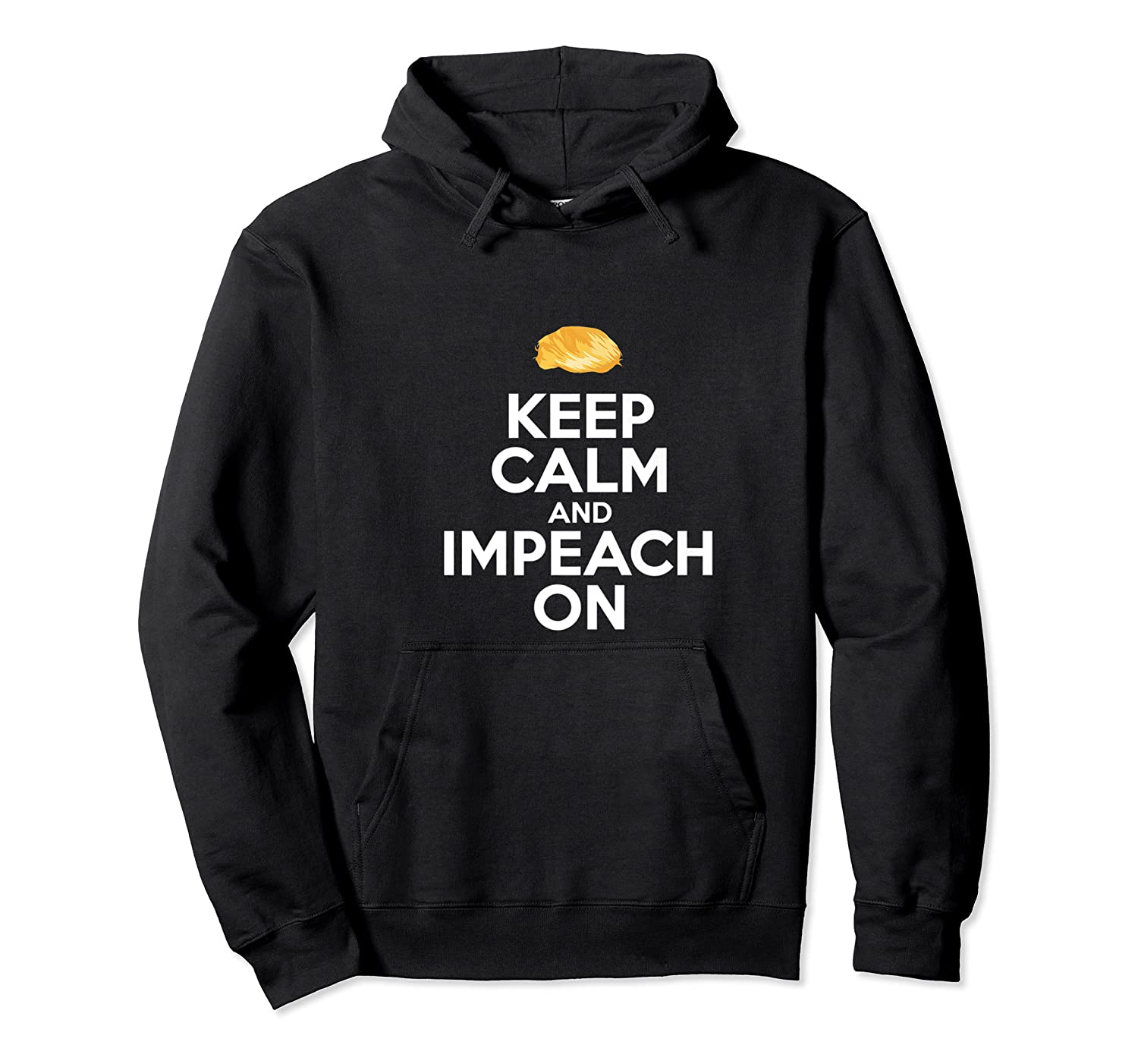Keep Calm And Impeach On T Shirt Anti Trump Funny 86 45 Unisex Pullover Hoodie