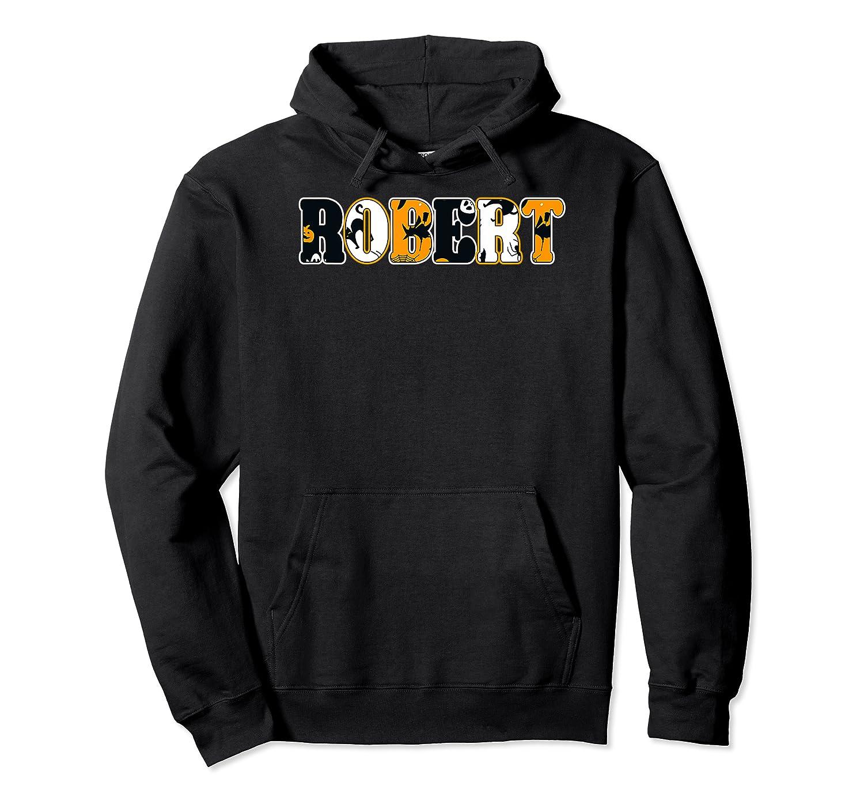Robert Spooky Name Halloween Gift T-shirt Unisex Pullover Hoodie