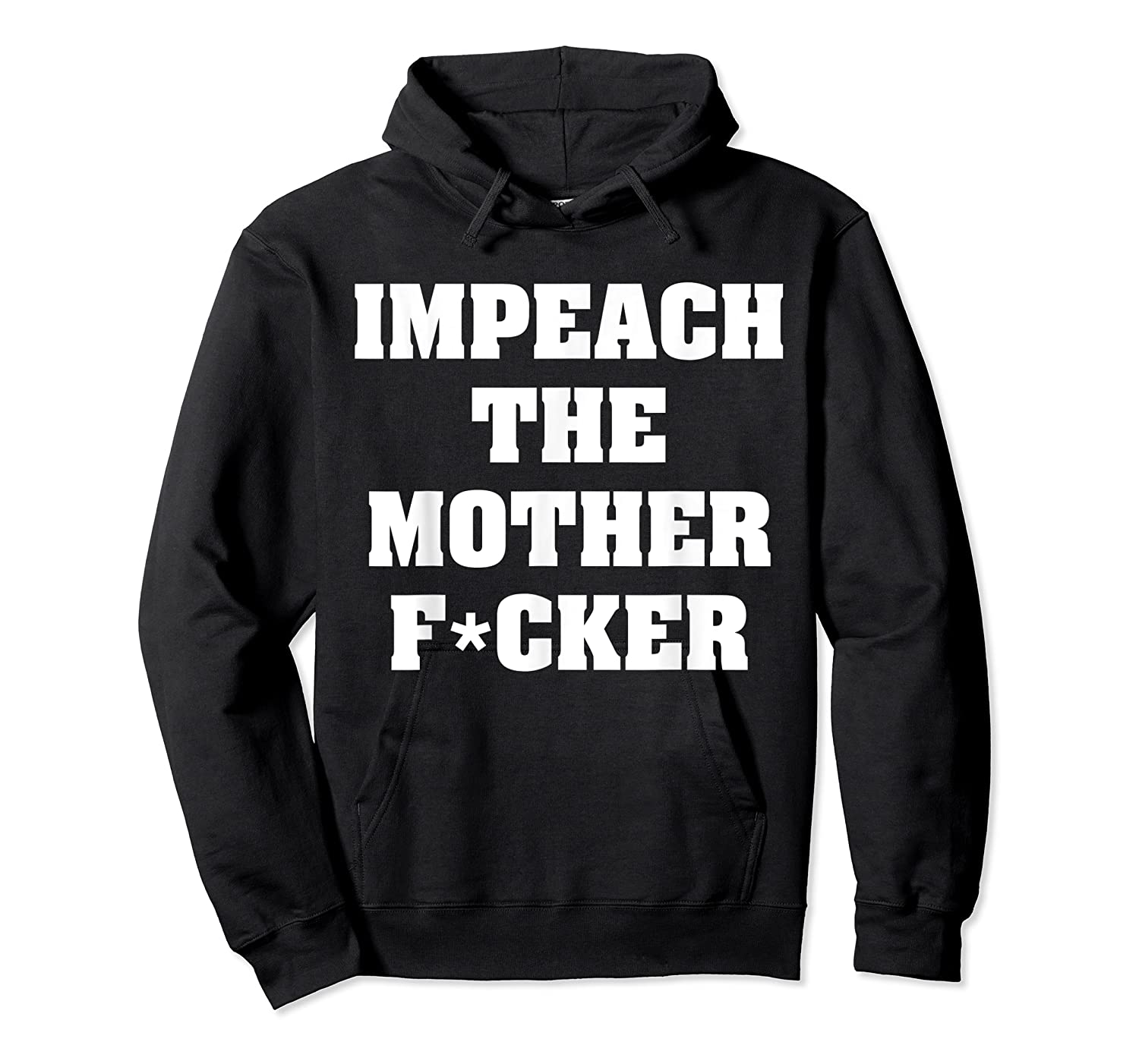 Anti Trump Impeach The Mother Fucker Censored T Shirt Unisex Pullover Hoodie