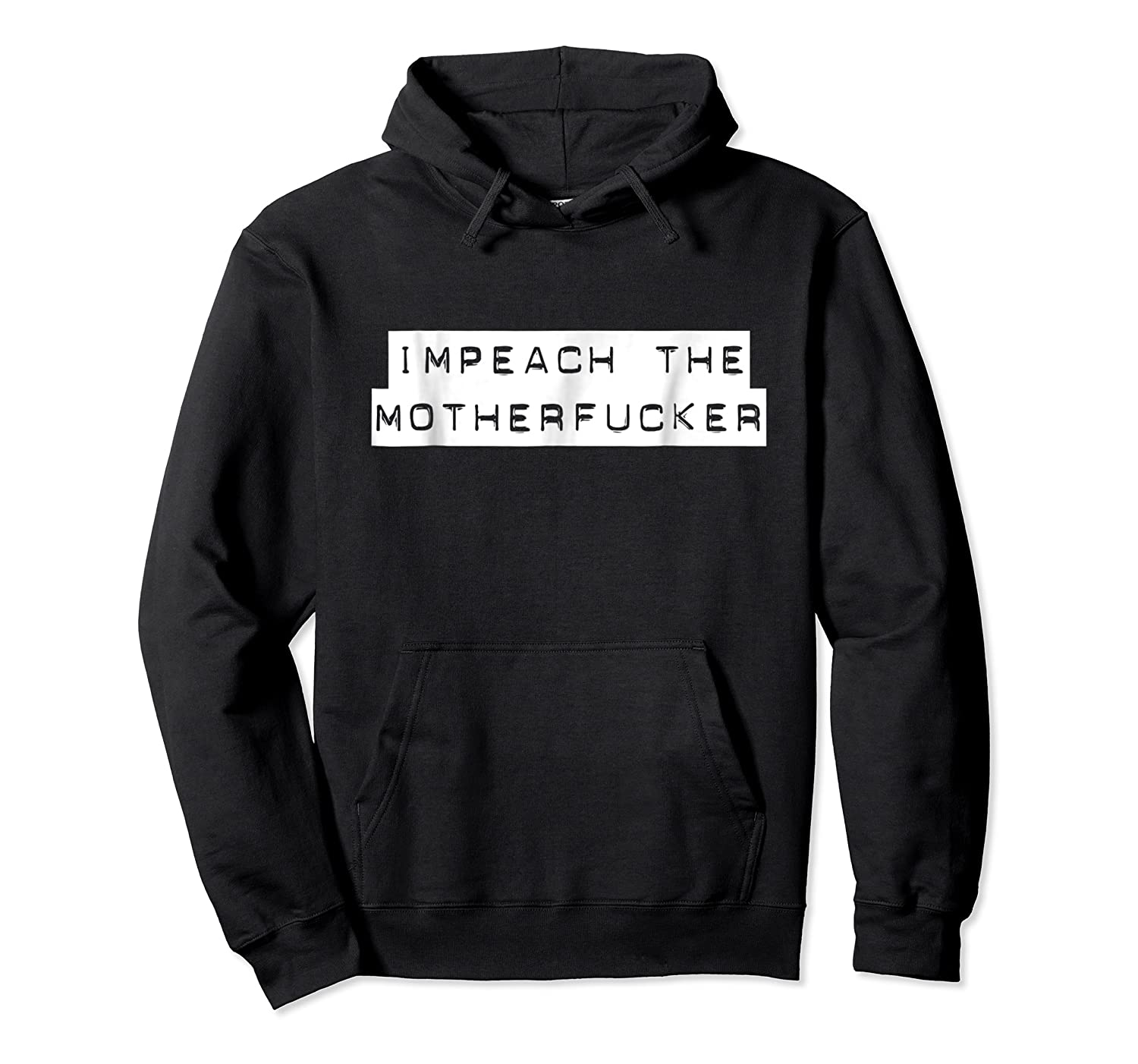 Impeach The Mother Fucker Tshirt For And  Unisex Pullover Hoodie