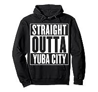 Straight Outta Yuba City T Shirt Hoodie Black