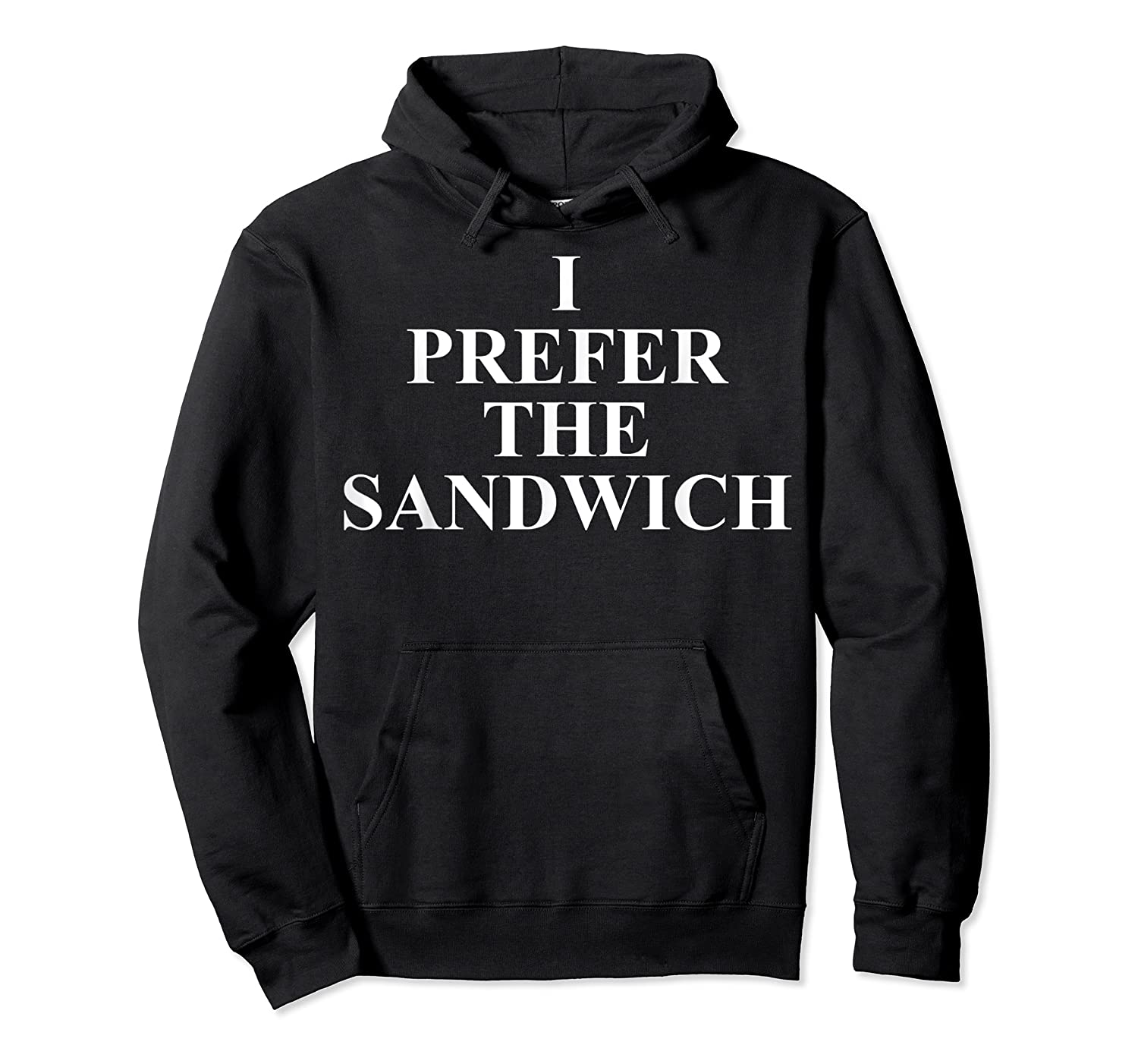 Sandwich T Shirt Funny Gifts For Sandwich Lovers Top Tees Unisex Pullover Hoodie