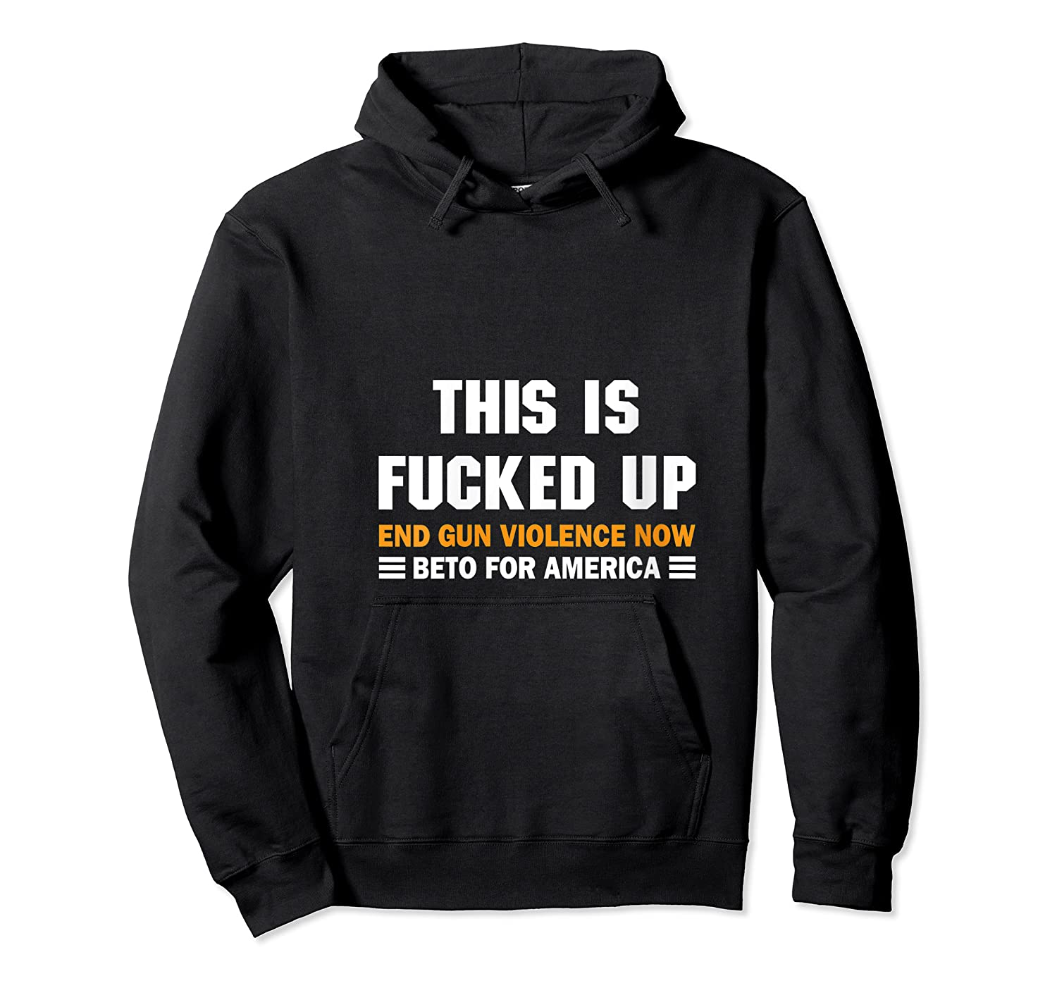Beto O Rourke For America This Is Fucked Up President Gift T Shirt Unisex Pullover Hoodie