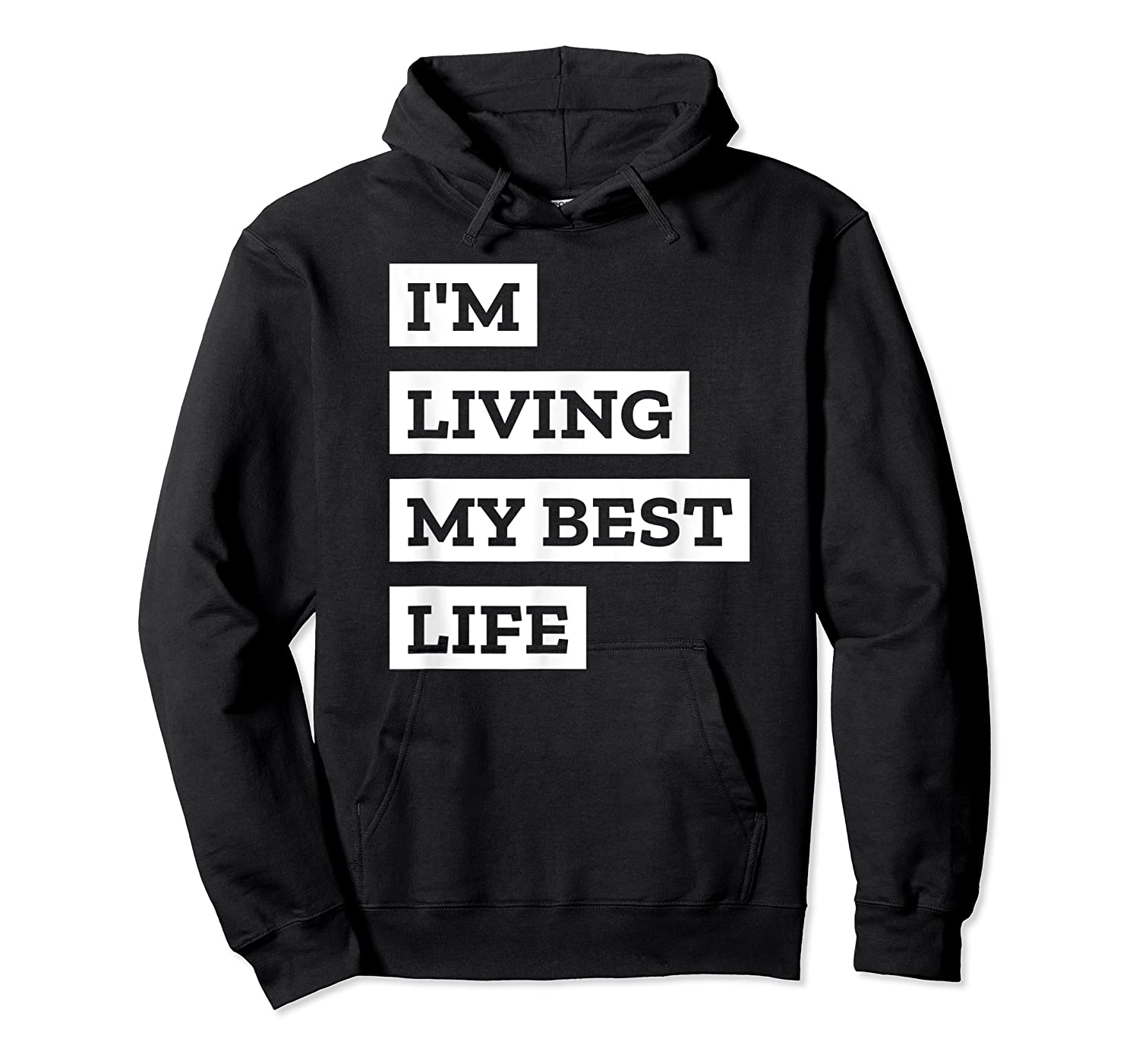 I'm Living My Best Life T-shirt Unisex Pullover Hoodie