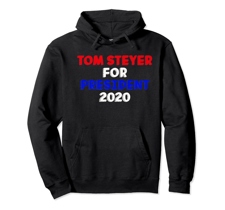 Tom Steyer For President Vote 2020 Election Impeach Trump Premium T Shirt Unisex Pullover Hoodie