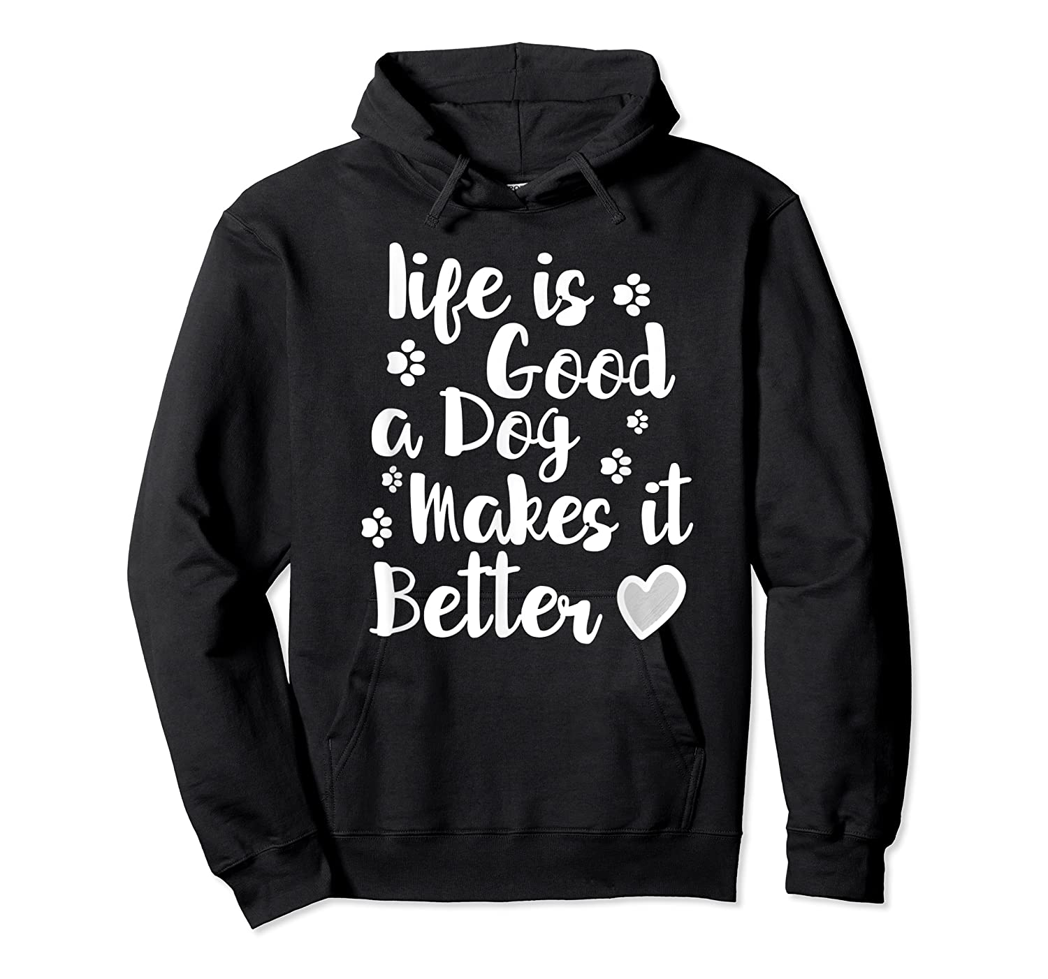 A Dog Makes It Better For Dog Lovers Tshirt T-shirt Unisex Pullover Hoodie