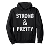 Strong Pretty Funny Strongman Workout Gym Gift Shirts Hoodie Black