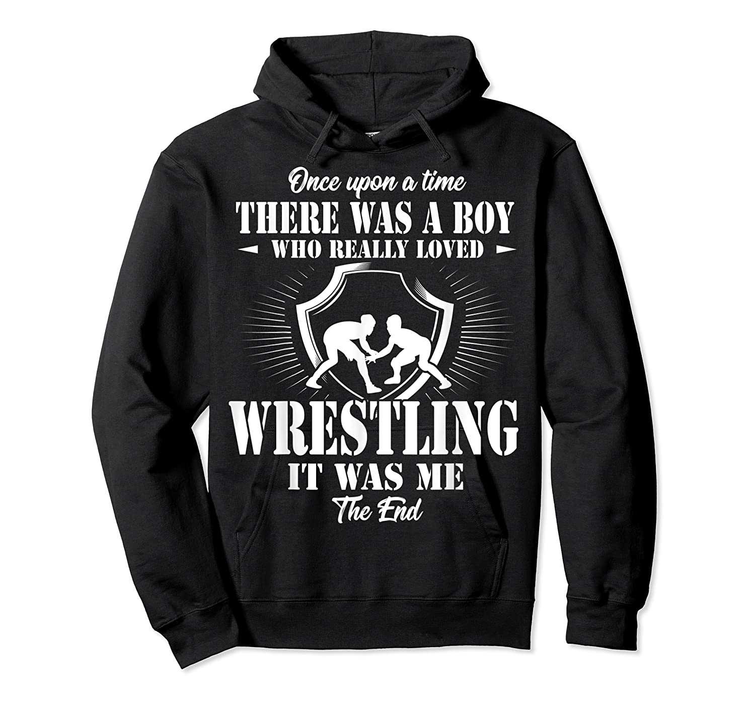 Once Upon A Time Boy Loved Wrestling T Shirt Unisex Pullover Hoodie