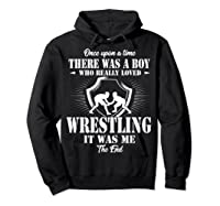 Once Upon A Time Boy Loved Wrestling T Shirt Hoodie Black