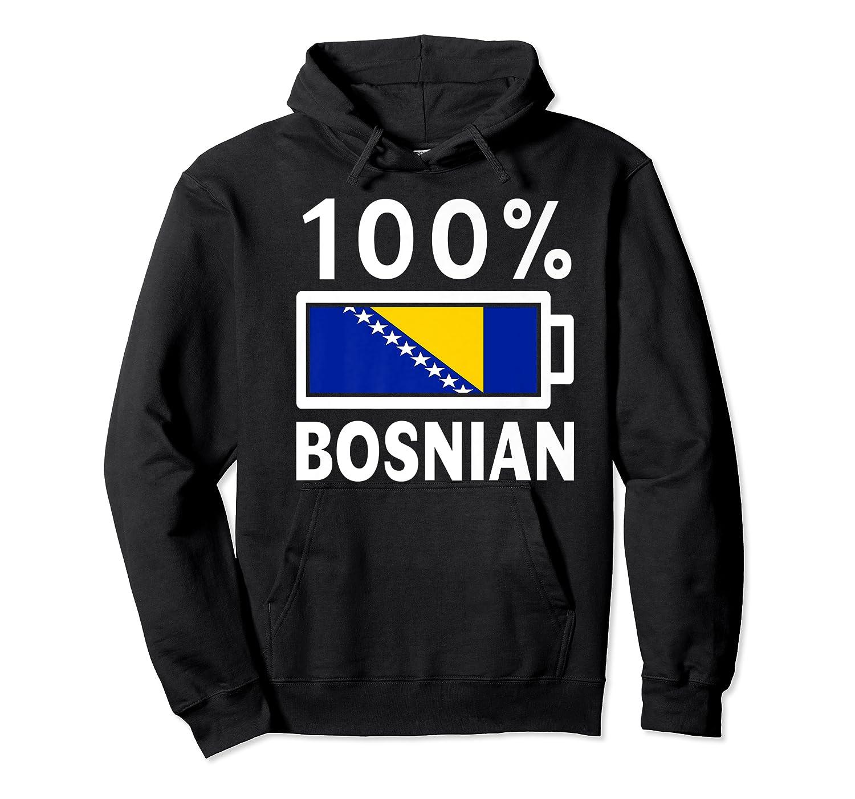 Bosnia Herzegovina Flag Shirt 100 Bosnian Battery Power Unisex Pullover Hoodie