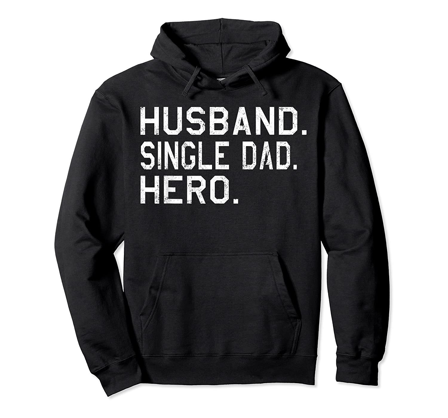 Fathers Day Gift For Husband Single Dad Hero Funny Shirt Unisex Pullover Hoodie