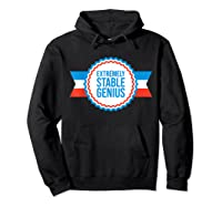 Resist Dump Impeach Protest Rally Extremely Stable Genius T Shirt Hoodie Black