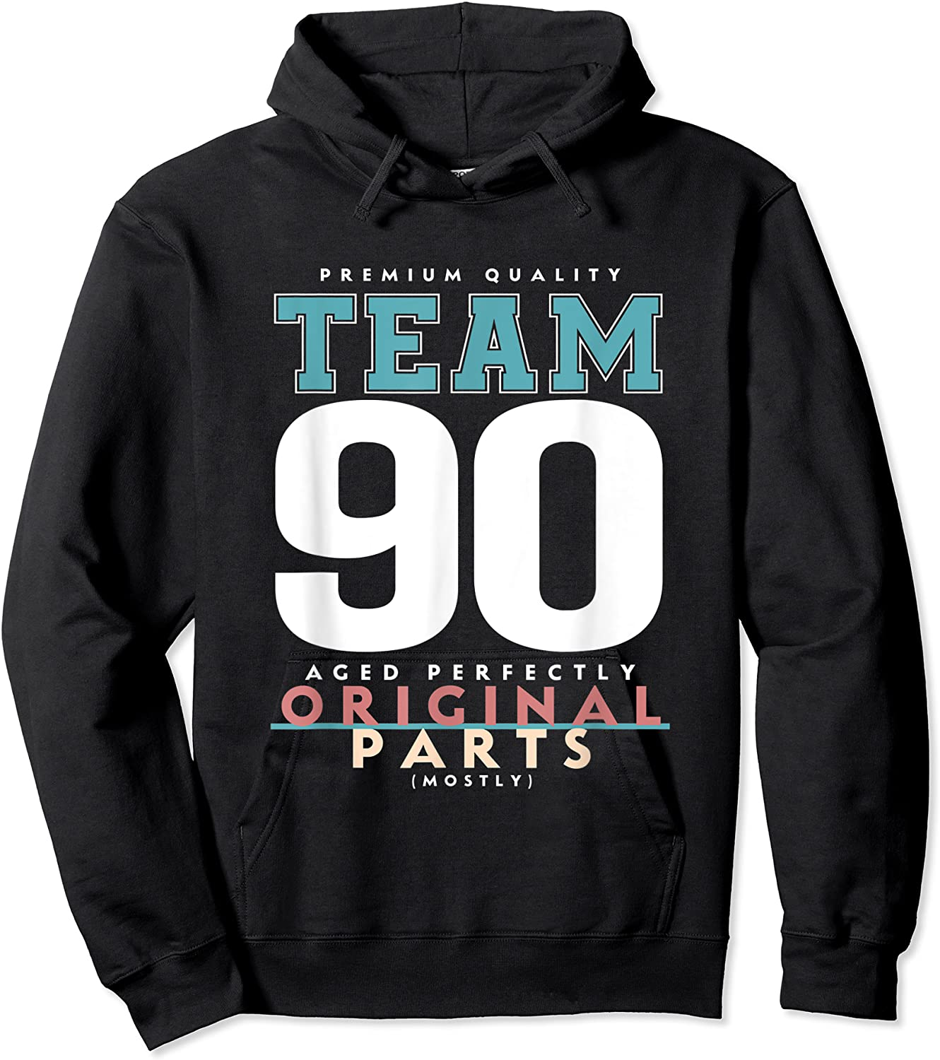 90th Birthday Funny Gift Team Age 90 Years Old T-shirt Unisex Pullover Hoodie