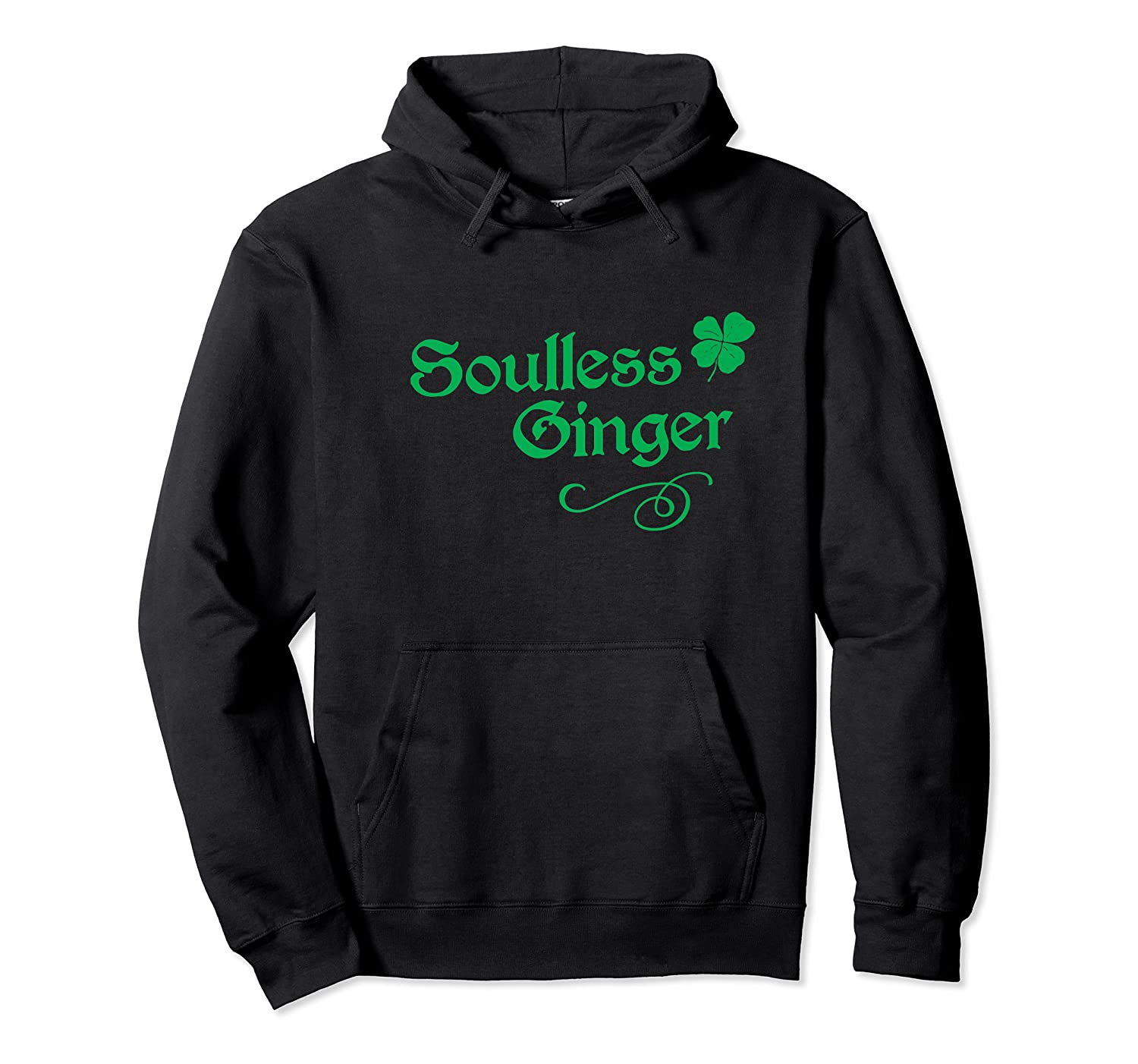 Soulless Ginger Funny Redhead Goth St Patricks Day T Shirt Unisex Pullover Hoodie