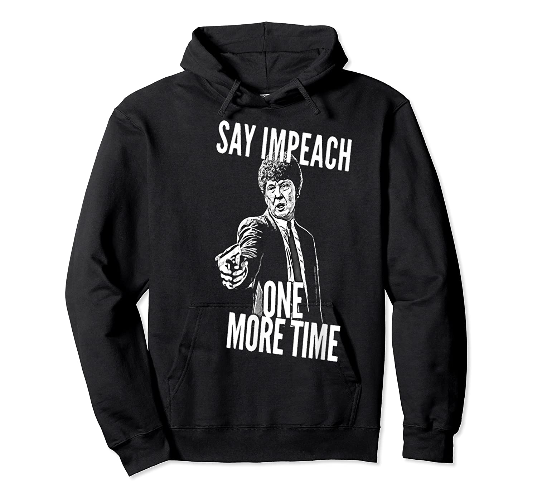 Impeach T Shirt Unisex Pullover Hoodie
