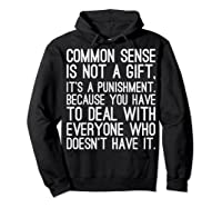 Common Sense Is Not A Gift Its A Punisht T Shirt Hoodie Black