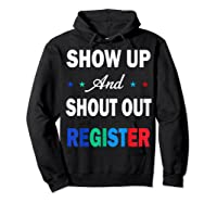Registration Day Gift Register To Vote Us Election T Shirt Hoodie Black